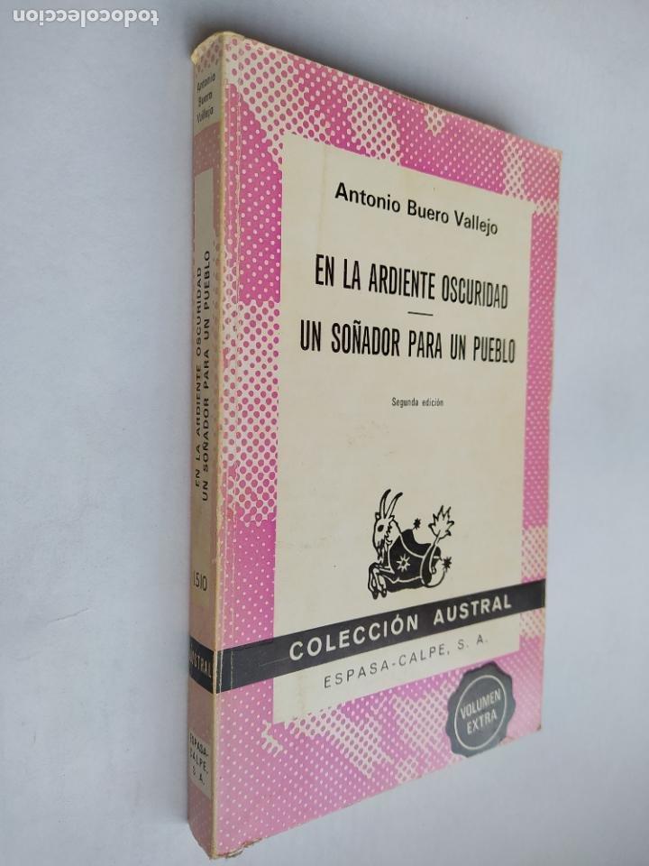 EN LA ARDIENTE OSCURIDAD. UN SOÑADOR PARA UN PUEBLO. ANTONIO BUERO VALLEJO. AUSTRAL 1510. TDK518 (Libros de Segunda Mano (posteriores a 1936) - Literatura - Narrativa - Clásicos)