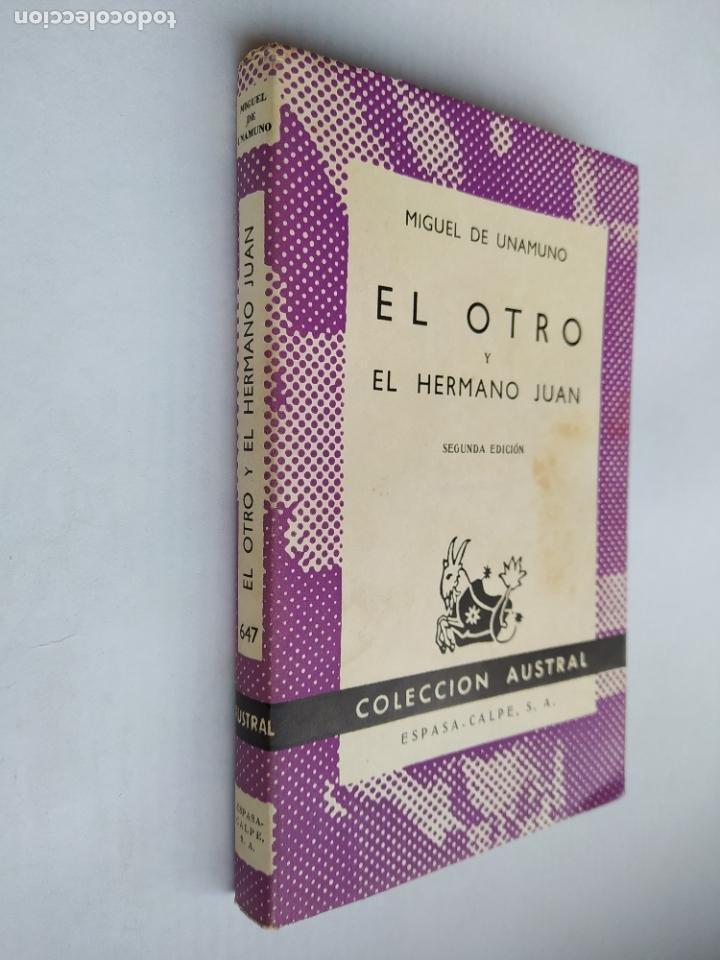 EL OTRO, EL HERMANO JUAN. MIGUEL DE UNAMUNO. COLECCION AUSTRAL Nº 647. TDK518 (Libros de Segunda Mano (posteriores a 1936) - Literatura - Narrativa - Clásicos)