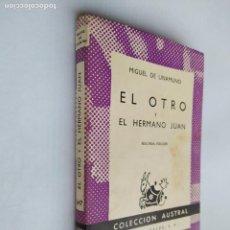 Libros de segunda mano: EL OTRO, EL HERMANO JUAN. MIGUEL DE UNAMUNO. COLECCION AUSTRAL Nº 647. TDK518. Lote 218545276