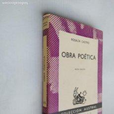 Libros de segunda mano: OBRA POÉTICA - ROSALIA DE CASTRO. COLECCION AUSTRAL ESPASA CALPE Nº 243. TDK518. Lote 218545330