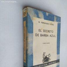 Libros de segunda mano: EL SECRETO DE BARBA AZUL. W. FERNANDEZ FLOREZ. COLECCION AUSTRAL Nº 284 -. TDK518. Lote 218545491