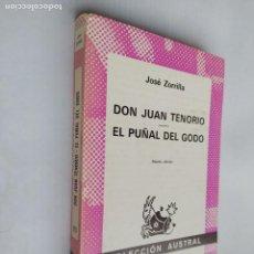 Libros de segunda mano: DON JUAN TENORIO. EL PUÑAL DEL GODO. JOSÉ ZORRILLA. ESPASA-CALPE. COLECCIÓN AUSTRAL N° 180. TDK518. Lote 218545670