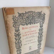 Libros de segunda mano: BIBLIOTECA DE AUTORES ESPAÑOLES. TOMO I. OBRA DE MIGUEL DE CERVANTES SAAVEDRA. ED. ATLAS. 1943.. Lote 218570238
