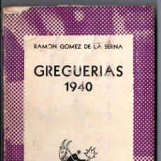 Livres d'occasion: RAMÓN GÓMEZ DE LA SERNA : GREGUERÍAS 1940 (AUSTRAL ARGENTINA Nº 143 - 1940) PRIMERA EDICIÓN. Lote 218623403