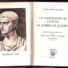 Libros de segunda mano: CAYO CRISPO SALUSTIO :LA CONJURACIÓN DE CATILINA (AGUILAR CRISOL, 1946) PRIMERA EDICIÓN. Lote 218950897