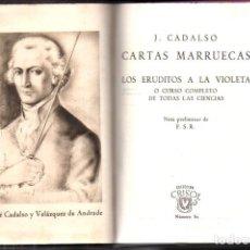 Libros de segunda mano: JOSÉ CADALSO : CARTAS MARRUECAS (AGUILAR CRISOL, 1944) PRIMERA EDICIÓN. Lote 218950992