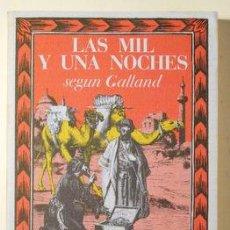 Libros de segunda mano: LAS MIL Y UNA NOCHES SEGÚN GALLAND - BIBLIOTECA DE BABEL 21 - MADRID 1985 - 1ª EDICIÓN. Lote 219401152