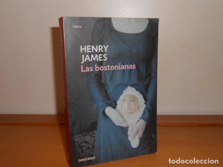 LAS BOSTONIANAS. HENRY JAMES /TRAD, SERGIO PITOL - DEBOLS!LLO CLÁSICA (Libros de Segunda Mano (posteriores a 1936) - Literatura - Narrativa - Clásicos)