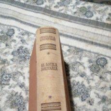 """Libros de segunda mano: LIBRO ANTIGUO """" EL ÁGUILA SOLITARIA"""". Lote 221419462"""