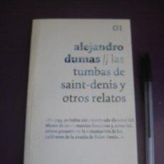 Livres d'occasion: ALEJANDRO DUMAS - LAS TUMBAS DE SAINT-DENNIS Y OTROS RELATOS - RELATOS EL PAIS -. Lote 221895641