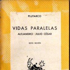 Libros de segunda mano: AUSTRAL Nº 228 : PLUTARCO - VIDAS PARALELAS - ALEJANDRO / JULIO CÉSAR (1967). Lote 222034543