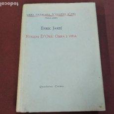 Libros de segunda mano: OBRA CATALANA D'EUGENI D'ORS OBRA I VIDA VOLUM ANNEX - ENRIC JARDÍ - CLB. Lote 222065221