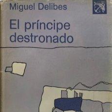 Libros de segunda mano: MIGUEL DELIBES. EL PRÍNCIPE DESTRONADO. BARCELONA, 1976.. Lote 222065567
