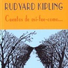 Libros de segunda mano: CUENTOS DE ASÍ-FUE-COMO... - RUDYARD KIPLING - VALDEMAR - EL CLUB DIÓGENES - 2002 - 189 PG. Lote 222125535