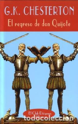 EL REGRESO DE DON QUIJOTE - G.K. CHESTERTON - VALDEMAR - EL CLUB DIÓGENES - 2004 - 388 PAGS (Libros de Segunda Mano (posteriores a 1936) - Literatura - Narrativa - Clásicos)