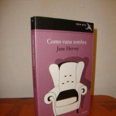 Libros de segunda mano: COMO VANA SOMBRA - JANE HERVEY - ALBA RARA AVIS, MUY BUEN ESTADO. Lote 222186860