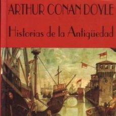 Libros de segunda mano: HISTORIAS DE LA ANTIGÜEDAD - CONAN DOYLE, ARTHUR - VALDEMAR - 1995. Lote 222196390