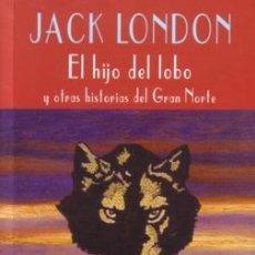 Libros de segunda mano: EL HIJO DEL LOBO Y OTRAS HISTORIAS DEL GRAN NORTE - JACK LONDON - VALDEMAR - EL CLUB DIÓGENES - 2002. Lote 222199088