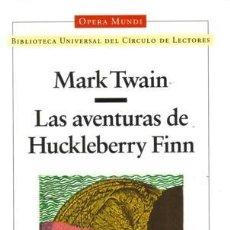 Libros de segunda mano: LAS AVENTURAS DE HUCKLEBERRY FINN - MARK TWAIN - CÍRCULO DE LECTORES, S.A. - TAPA DURA. Lote 222273938