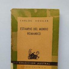 Libros de segunda mano: ESTAMPAS DEL MUNDO ROMANICO. CARLOS VOSSLER. COLECCION AUSTRAL Nº 624. ESPASA CALPE TDK542. Lote 222302871