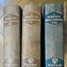 Libros de segunda mano: OBRAS COMPLETAS. TOMOS III,V Y VIII. JACINTO BENAVENTE. ED. M.AGUILAR. MADRID.1ªS. EDICIONES. Lote 222327576
