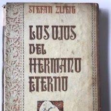 Libros de segunda mano: LOS OJOS DEL HERMANO ETERNO, STEFAN ZWEIG, 1938. Lote 222441632