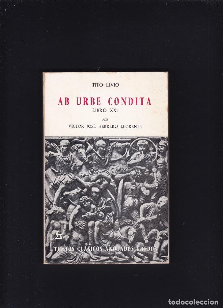 TITO LIVIO - AB URBE CONDITA - VICTOR JOSÉ HERRERO - EDITORIAL GREDOS 1985 (Libros de Segunda Mano (posteriores a 1936) - Literatura - Narrativa - Clásicos)