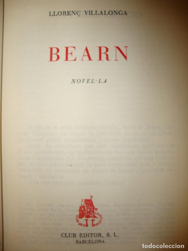 Libros de segunda mano: BEARN - LLORENÇ VILLALONGA - CLUB DELS NOVEL.LISTES, MOLT BON ESTAT, PRIMERA EDICIÓ: 1961 - Foto 4 - 222709378