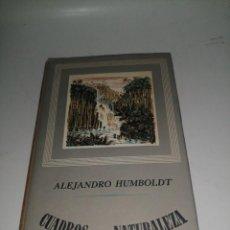 Libros de segunda mano: ALEJANDRO HUMBOLDT , CUADROS DE LA NATURALEZA. Lote 222950133