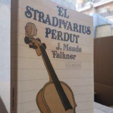 Libros de segunda mano: J. MADE FALKNER. EL STRADIVARIUS PERDUT. PRESENTACIÓ EMILI OLCINA. 1A ED. BARCELONA 1985.. Lote 223781098