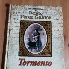 Libros de segunda mano: TORMENTO (BENITO PÉREZ GALDÓS). Lote 223864731