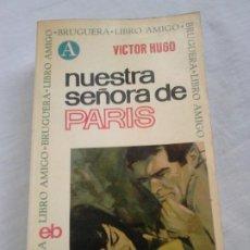 Libros de segunda mano: NUESTRA SEÑORA DE PARÍS - VICTOR HUGO - BRUGUERA, COL. LIBRO AMIGO, 1968. Lote 223889610