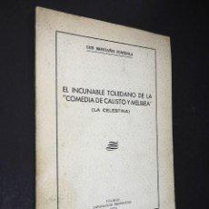 """Libros de segunda mano: LUIS MONTAÑES FONTENLA. EL INCUNABLE TOLEDANO DE LA """"COMEDIA DE CALISTO Y MELIBEA"""". 1973. Lote 223969461"""