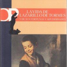 Libros de segunda mano: ANÓNIMO. LA VIDA DE LAZARILLO DE TORMES... EDICIÓN Mª TERESA OTAL. CASTALIA PRIMA, MADRID 2005.. Lote 223975836
