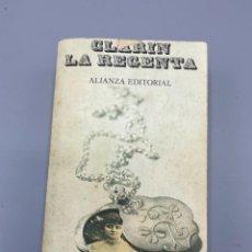 Libros de segunda mano: LA REGENTA. LEOPOLDO ALAS CLARÍN. ALIANZA EDITORIAL. 11ª EDICION. MADRID, 1980. PAGS: 676. Lote 224077410