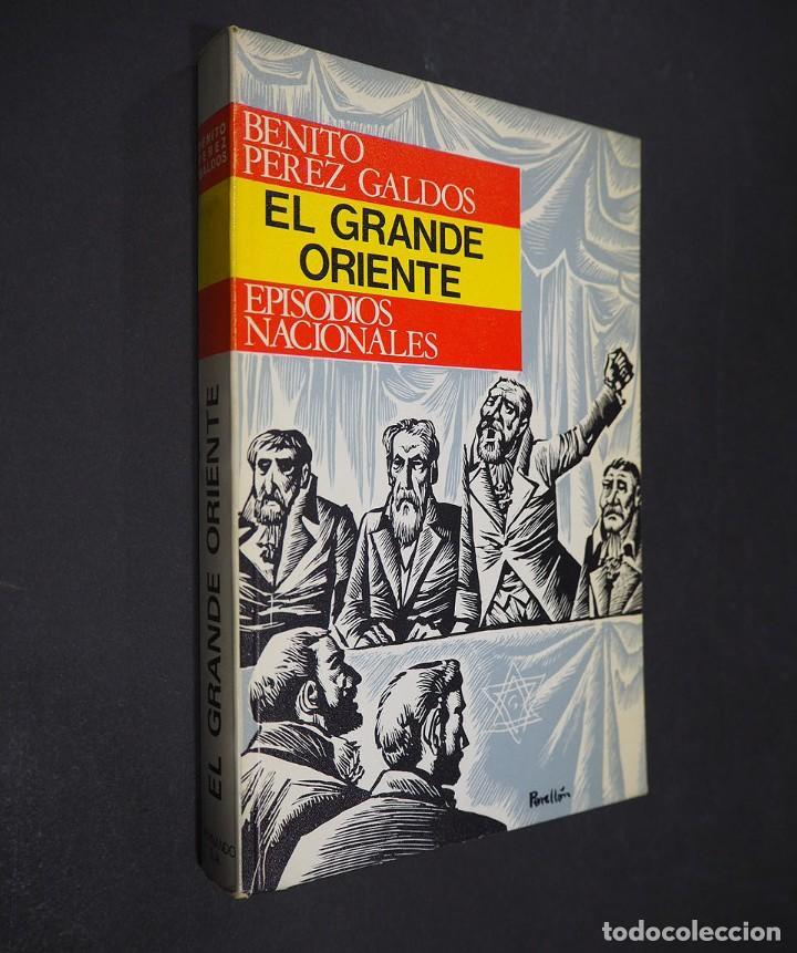 BENITO PEREZ GALDÓS. EL GRANDE ORIENTE. EPISODIOS NACIONALES. EDITORIAL HERNANDO, S.A 1970 (Libros de Segunda Mano (posteriores a 1936) - Literatura - Narrativa - Clásicos)
