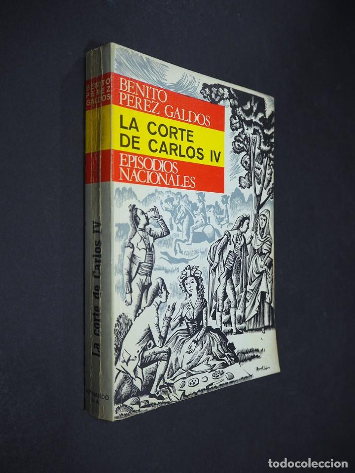 BENITO PEREZ GALDÓS. LA CORTE DE CARLOS IV. EPISODIOS NACIONALES. EDITORIAL HERNANDO, S.A 1970 (Libros de Segunda Mano (posteriores a 1936) - Literatura - Narrativa - Clásicos)