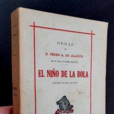 Libros de segunda mano: AÑO 1942 - PEDRO ANTONIO DE ALARCÓN: EL NIÑO DE LA BOLA - LITERATURA ESPAÑOLA, REALISMO. Lote 225904595