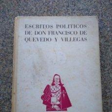Libros de segunda mano: ESCRITOS POLITICOS DE DON FRANCISCO DE QUEVEDO Y VILLEGAS -- EDITORIAL NACIONAL 1941 --. Lote 227078175