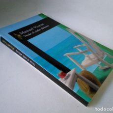 Libros de segunda mano: MANUEL VICENT. VERÁS EL CIELO ABIERTO. Lote 227099795
