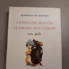 Libros de segunda mano: QUEVEDO. LA VIDA DEL BUSCÓN LLAMADO DON PABLOS. ILUSTRADO POR GOÑI. 1966. EDICIÓN NUMERADA. Lote 228185055