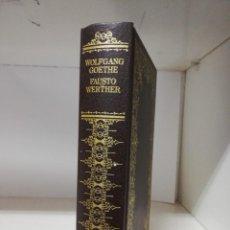 Libros de segunda mano: FAUSTO: WERTHER - GOETHE, JOHANN WOLFGANG VON. Lote 228375240