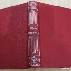 Libros de segunda mano: LA VIDA DE BEETHOVEN E. HERRIOT AGUILAR 1956 COL. CRISOL N.17. Lote 228510735