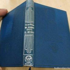 Libros de segunda mano: UN MARIDO IDEAL EL ABANICO OSCAR WILDE AGUILAR 1951 COL. CRISOL N.150. Lote 228511390