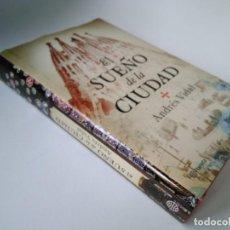 Libros de segunda mano: ANDRÉS VIDAL. EL SUEÑO DE LA CIUDAD. Lote 228536115