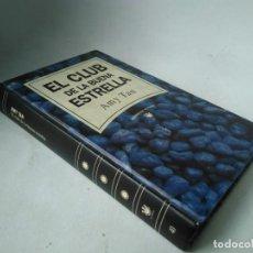 Libros de segunda mano: AMY TAN. EL CLUB DE LA BUENA ESTRELLA. Lote 228544765