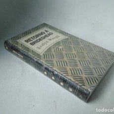 Libros de segunda mano: EVELYN WAUGH. RETORNO A BRIDESHEAD. Lote 228547175