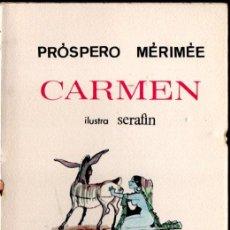 Libros de segunda mano: PRÓSPERO MERIMÉE : CARMEN (MARTE, 1965) ILUSTRADO POR SERAFÍN. Lote 228586815