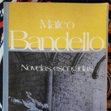 Libros de segunda mano: MATEO BANDELLO . NOVELAS ESCOGIDAS. Lote 229077605