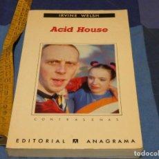 Libros de segunda mano: ARKANSAS ENVIO ECONOMICO IRVINE WELSH ACID HOUSE ED. ANAGRAMA 1994. Lote 229578100